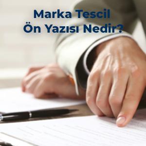 Marka Tescil Ön Yazısı