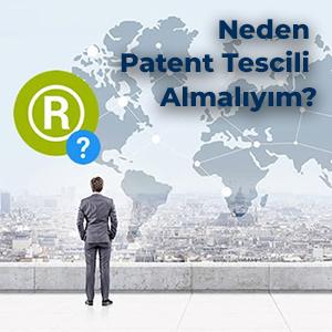 Neden Patent Tescili Almalıyım