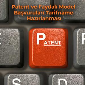 Patent ve Faydalı Model Başvuruları Tarifname Hazırlanması