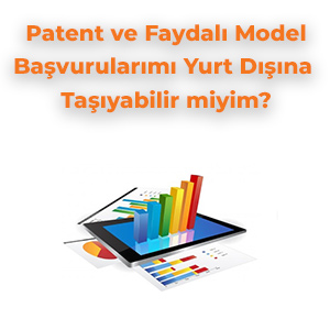 Patent ve Faydalı Model Başvurularımı Yurt Dışına Taşıyabilir miyim?