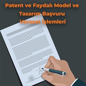 Patent ve Faydalı Model ve Tasarım Başvuru Veraset İşlemleri